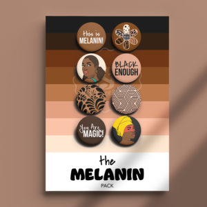 Pack of Pins. Theme of Melanin.